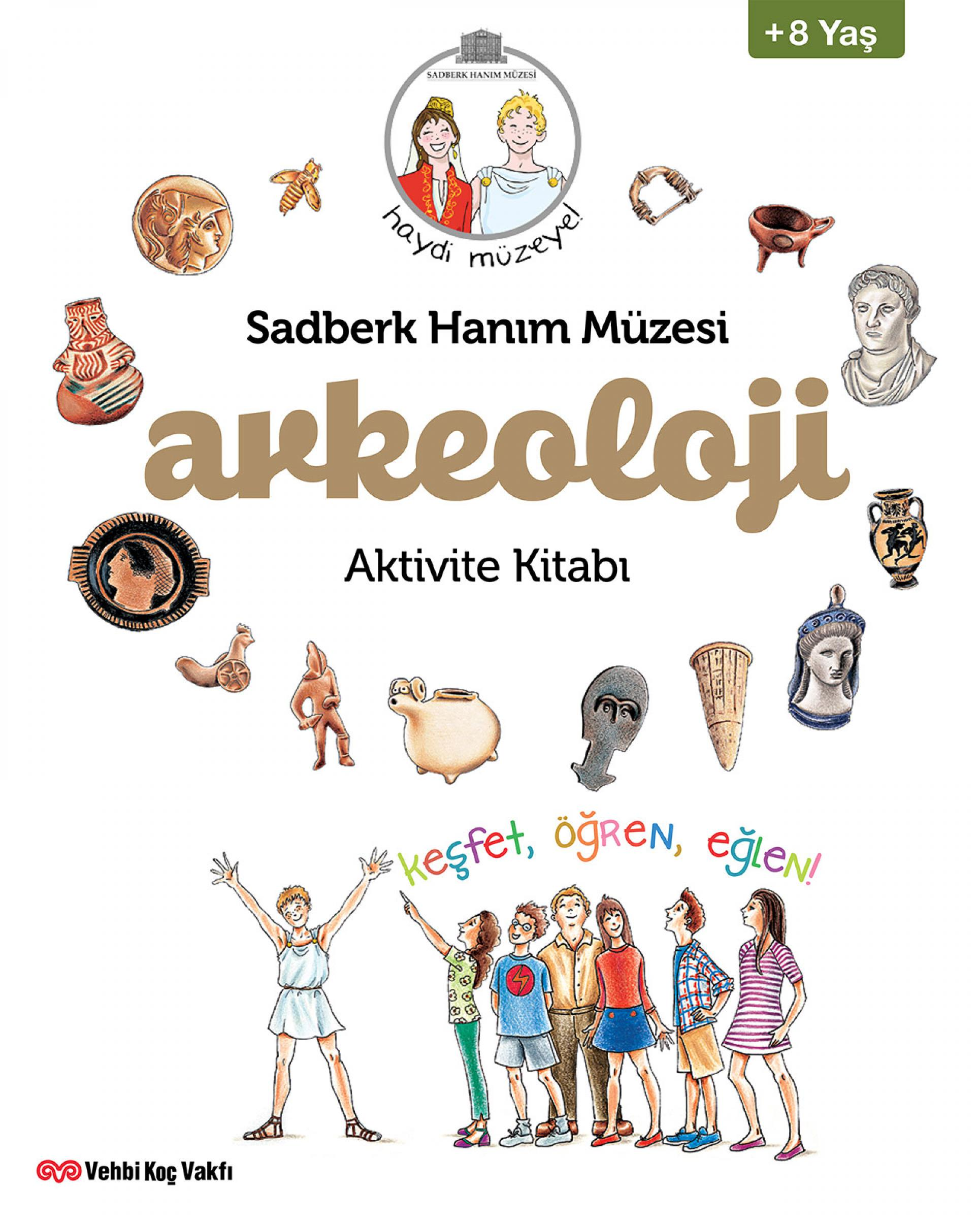 Haydi Müzeye! Arkeoloji Aktivite Kitabı - KİTAPLAR - Sadberk Hanım Müzesi