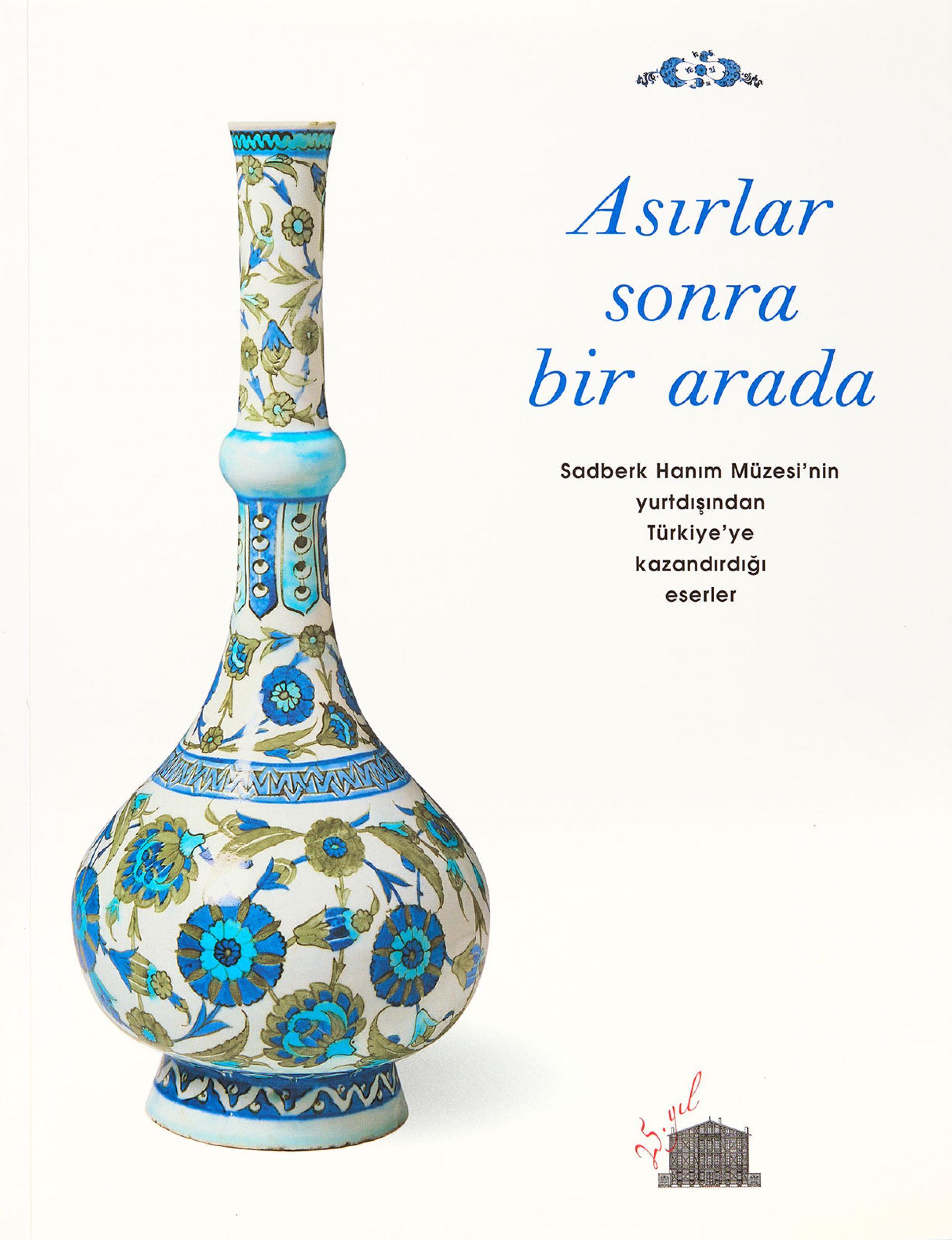 Asırlar sonra bir arada, Sadberk Hanım Müzesi'nin yurtdışından Türkiye'ye kazandırdığı eserler - Sadberk Hanım Müzesi