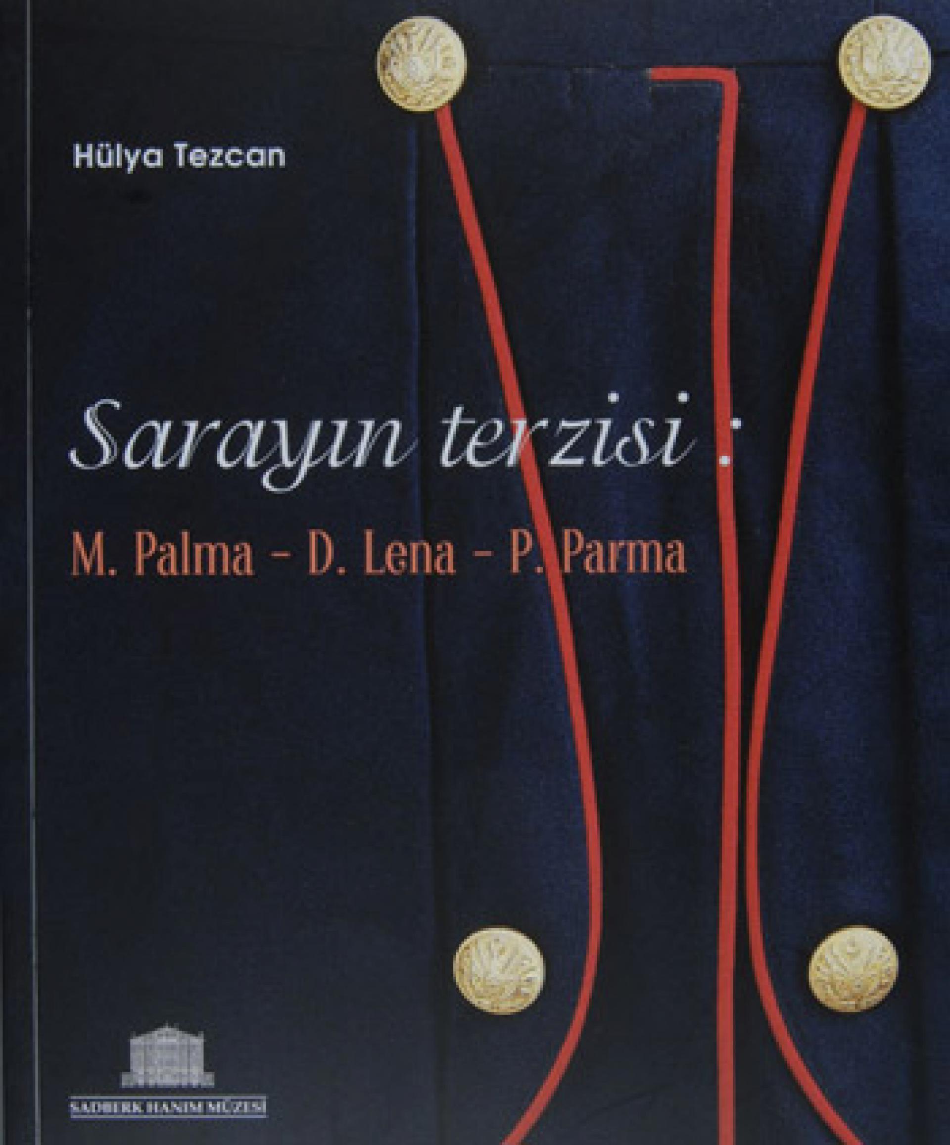 Sarayın Terzisi: M. Palma - D. Lena - P. Parma - SERGİLER - Sadberk Hanım Müzesi