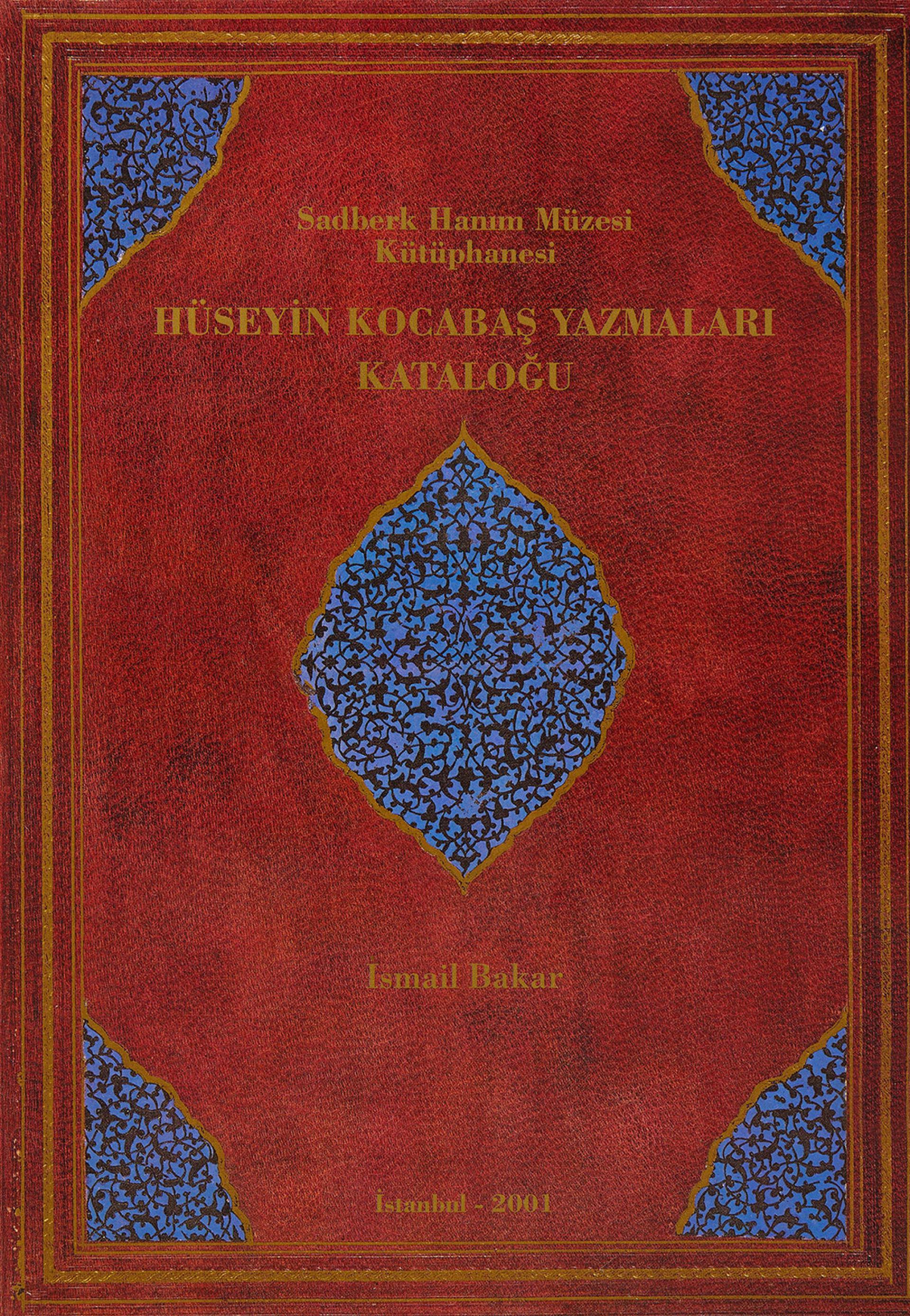 Sadberk Hanım Müzesi Kütüphanesi Hüseyin Kocabaş Yazmaları Kataloğu - BOOKS - Sadberk Hanım Museum