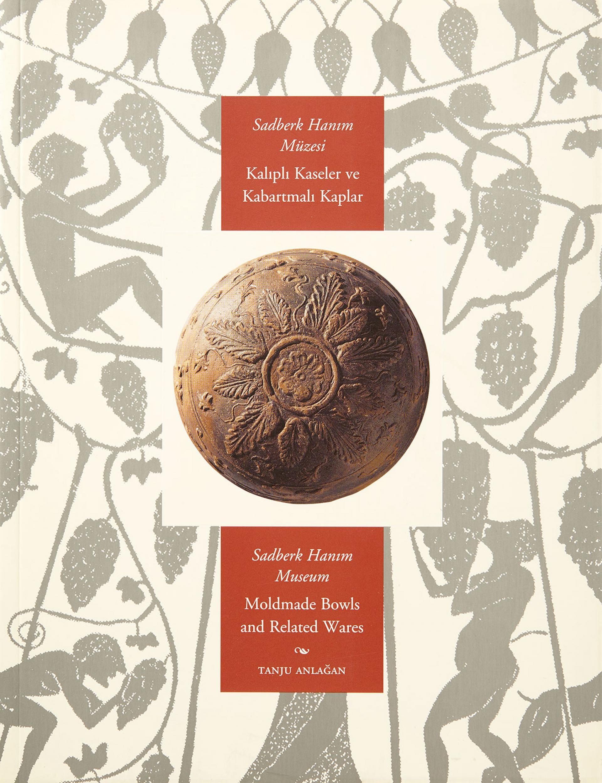 Sadberk Hanım Museum Moldmade Bowls and Related Wares - BOOKS - Sadberk Hanım Museum
