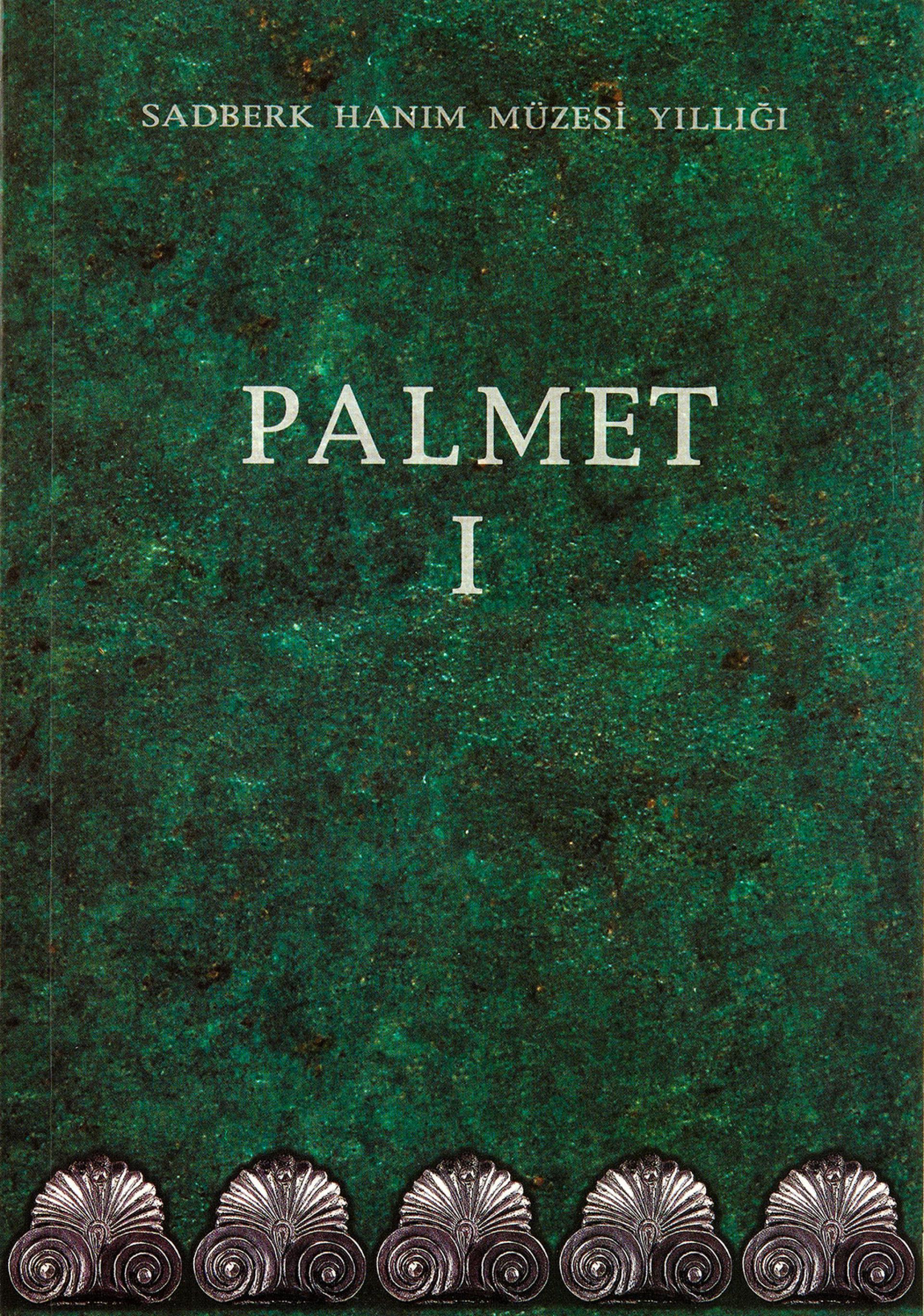 Palmet I - Sadberk Hanım Müzesi Yıllığı - BOOKS - Sadberk Hanım Museum