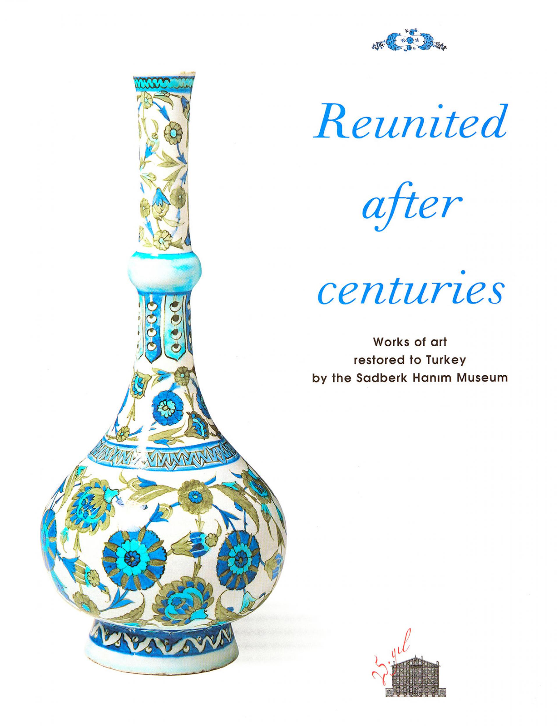 Reunited After Centuries - Works of Art Restored to Turkey by the Sadberk Hanım Museum - BOOKS - Sadberk Hanım Museum