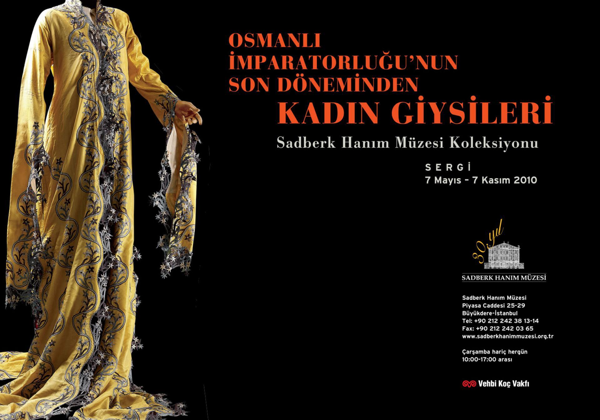 OSMANLI İMPARATORLUĞU'NUN SON DÖNEMİNDEN KADIN GİYSİLERİ Sadberk Hanım Müzesi Koleksiyonu - SERGİLER - Sadberk Hanım Müzesi