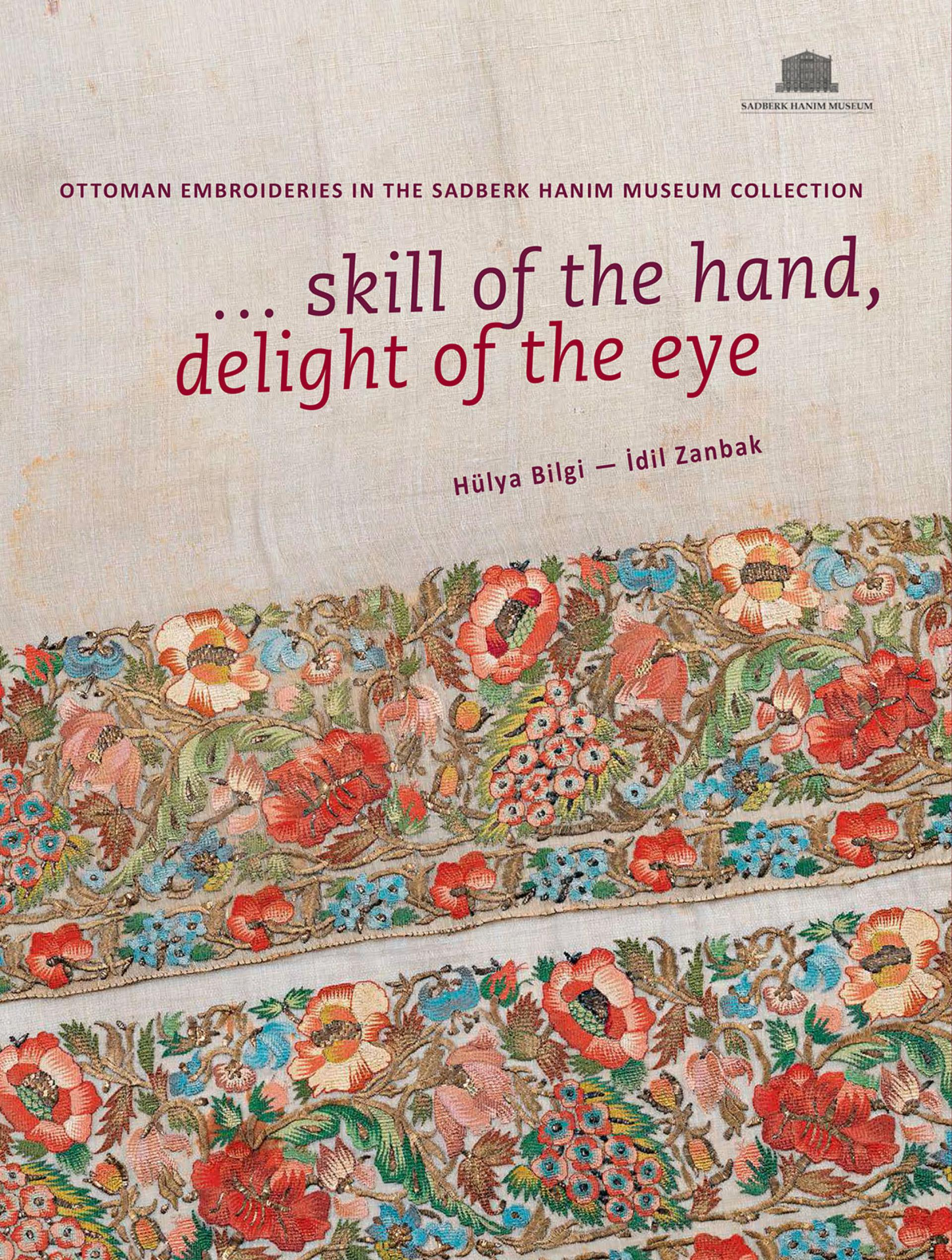 Skill of the Hand Delight of the Eye - BOOKS - Sadberk Hanım Museum