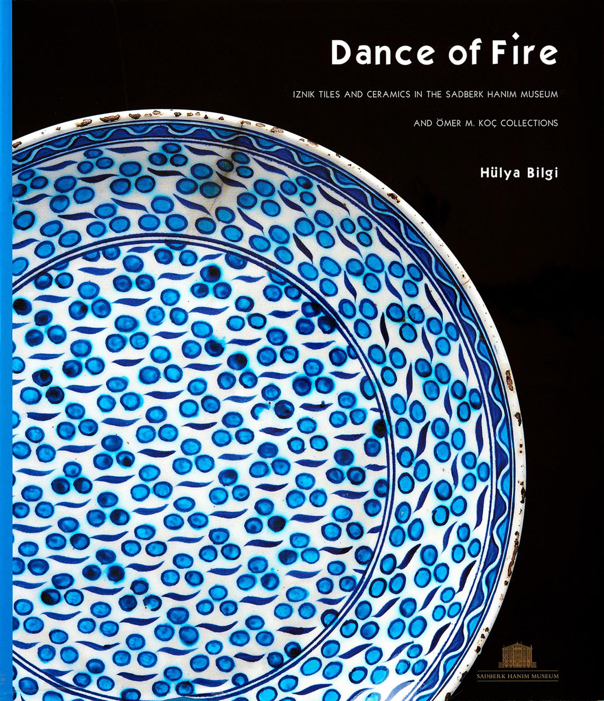 Dance of Fire - Iznik Tiles and Ceramics in the Sadberk Hanım Museum and Ömer M. Koç Collections - KİTAPLAR - Sadberk Hanım Müzesi
