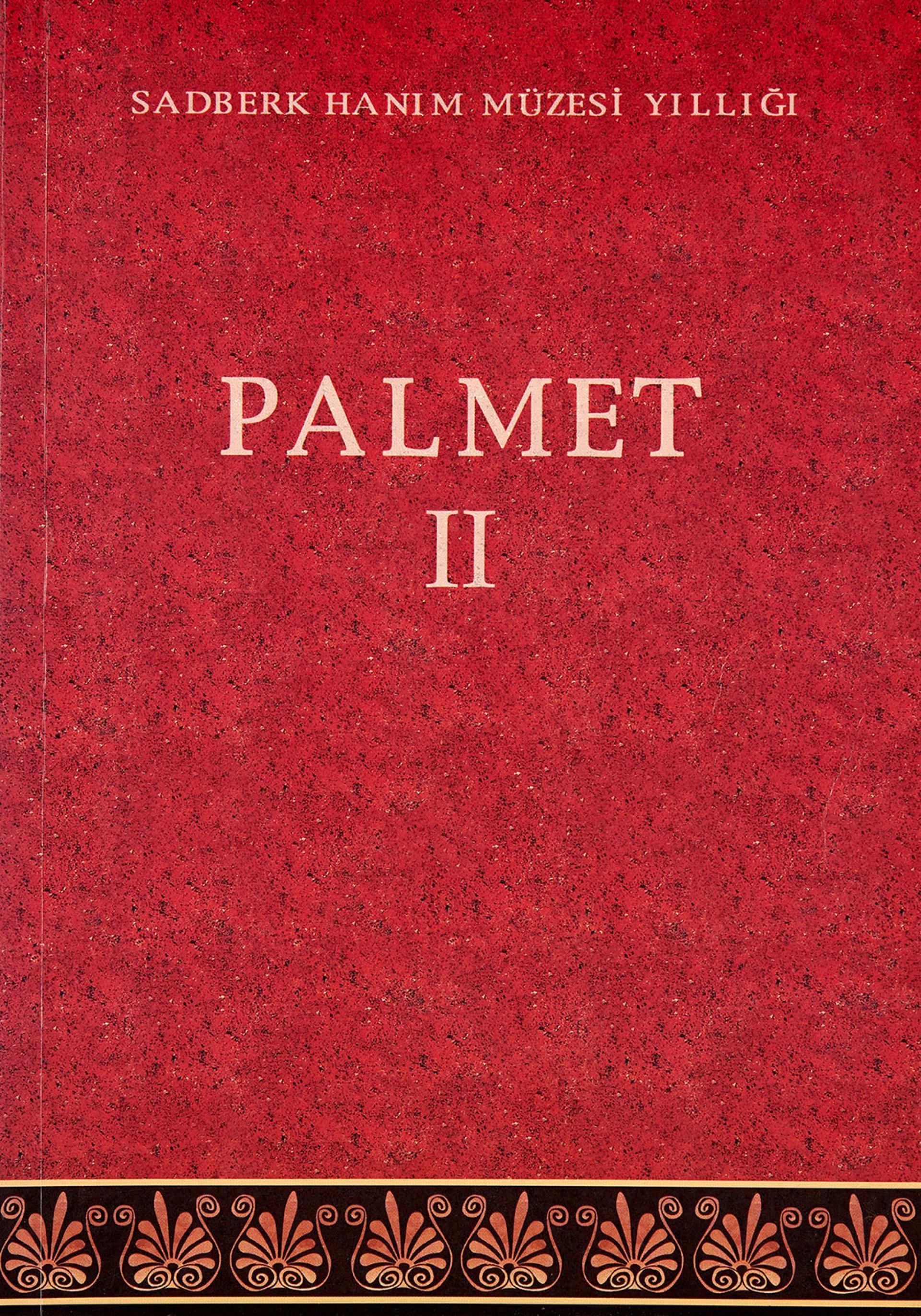 Palmet II - Sadberk Hanım Müzesi Yıllığı - BOOKS - Sadberk Hanım Museum