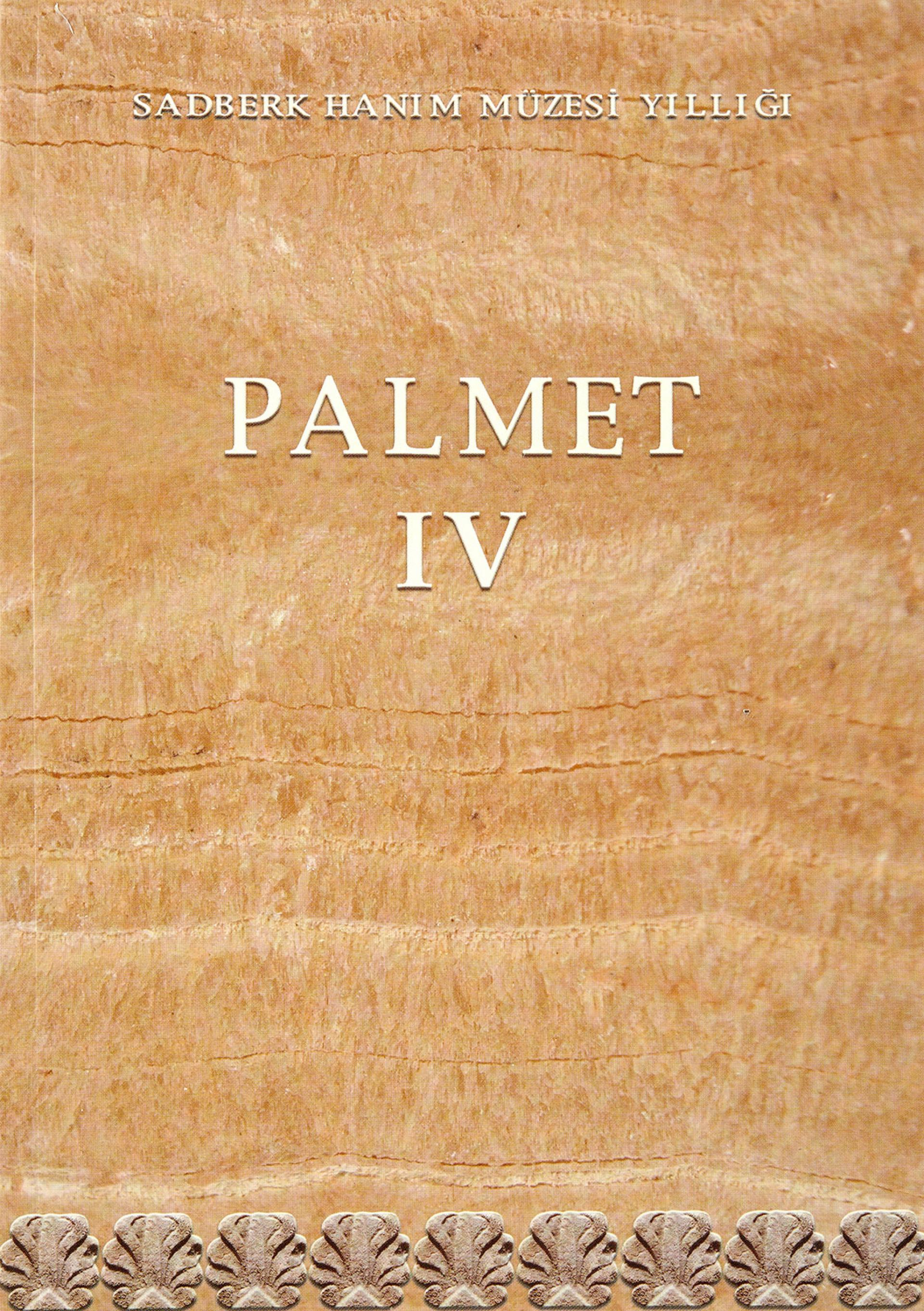 Palmet IV - Sadberk Hanım Müzesi Yıllığı - BOOKS - Sadberk Hanım Museum