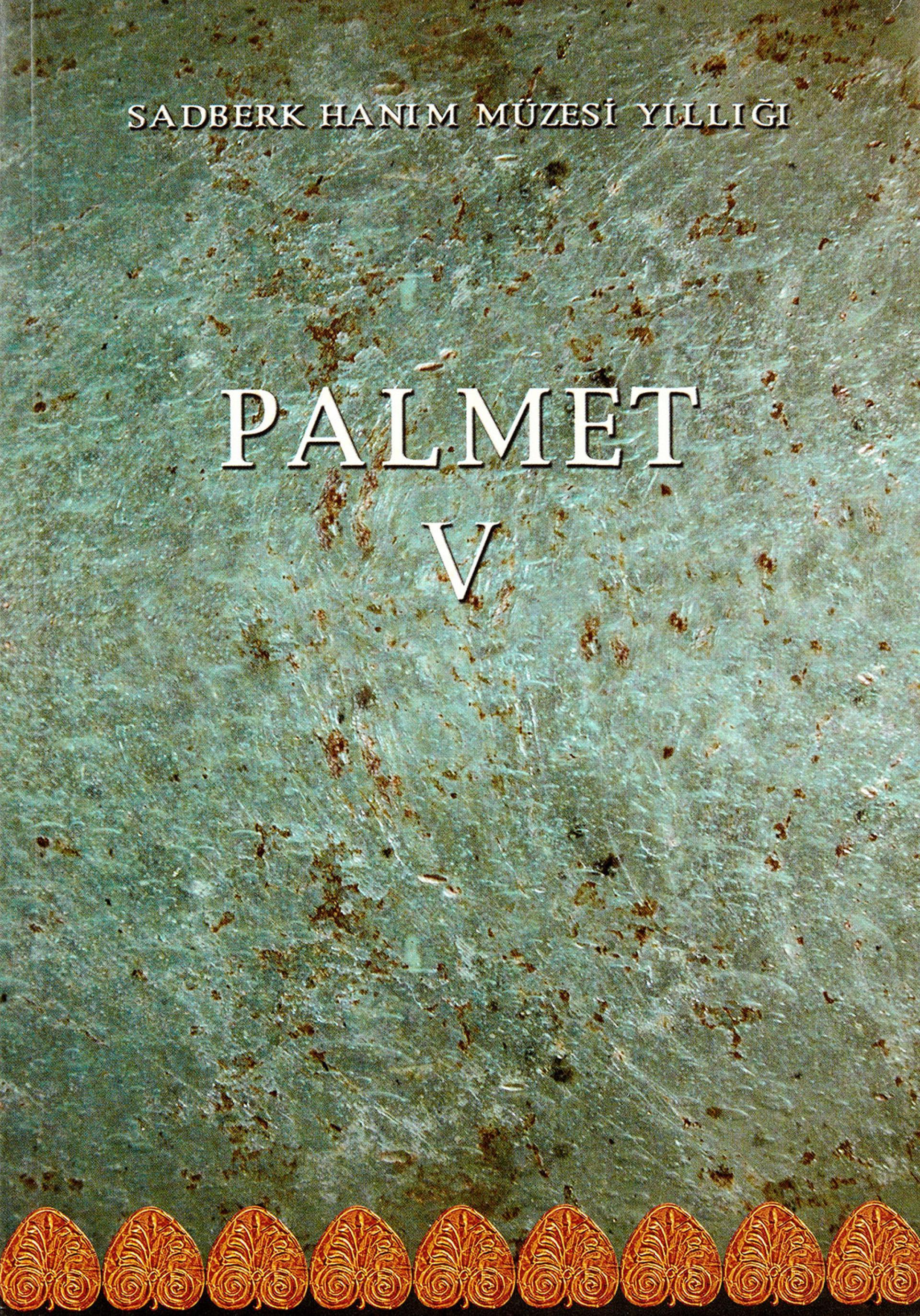 Palmet V - Sadberk Hanım Müzesi Yıllığı - BOOKS - Sadberk Hanım Museum
