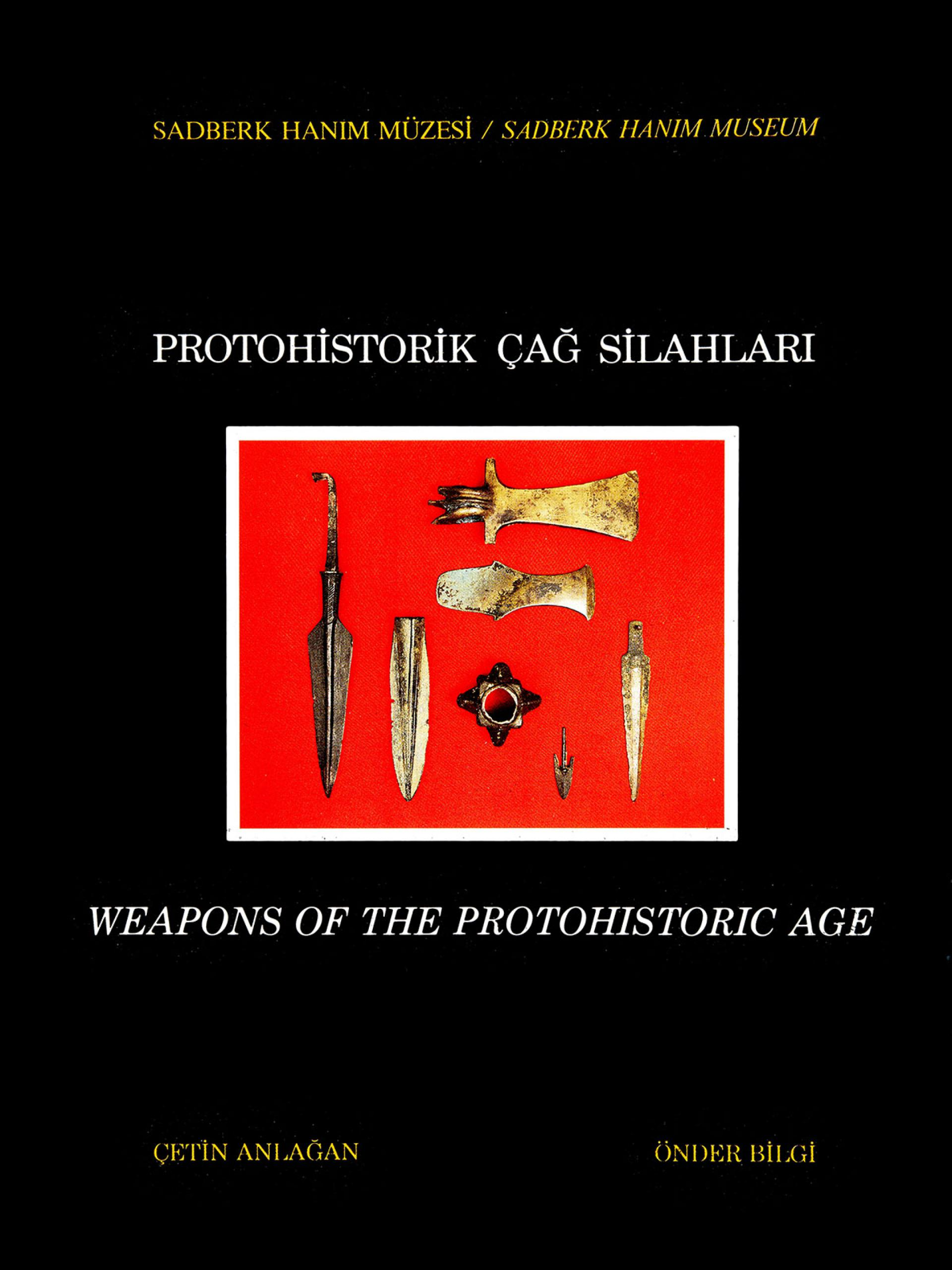 Weapons of the Protohistoric Age - BOOKS - Sadberk Hanım Museum