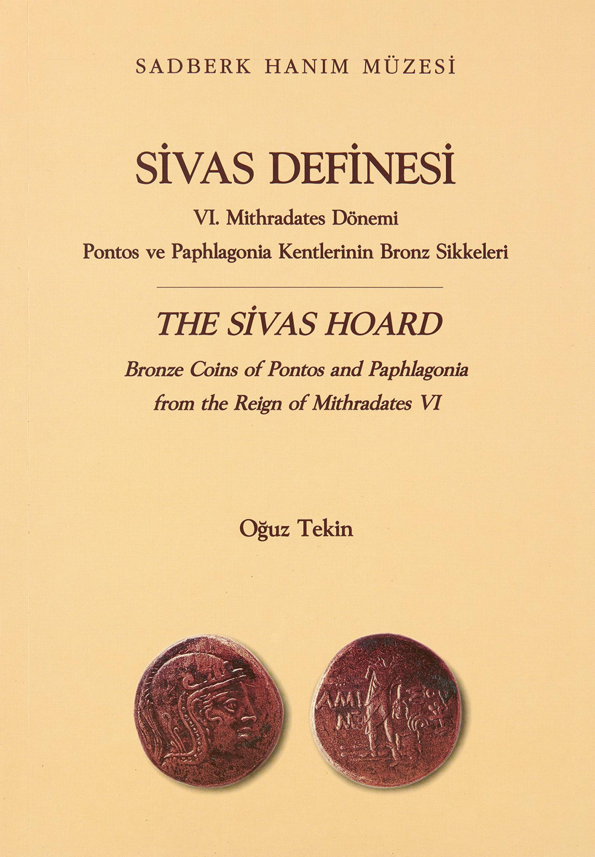 The Sivas Hoard – Bronze Coins of Pontos and Paphlagonia from the Reign of Mithradates VI - BOOKS - Sadberk Hanım Museum