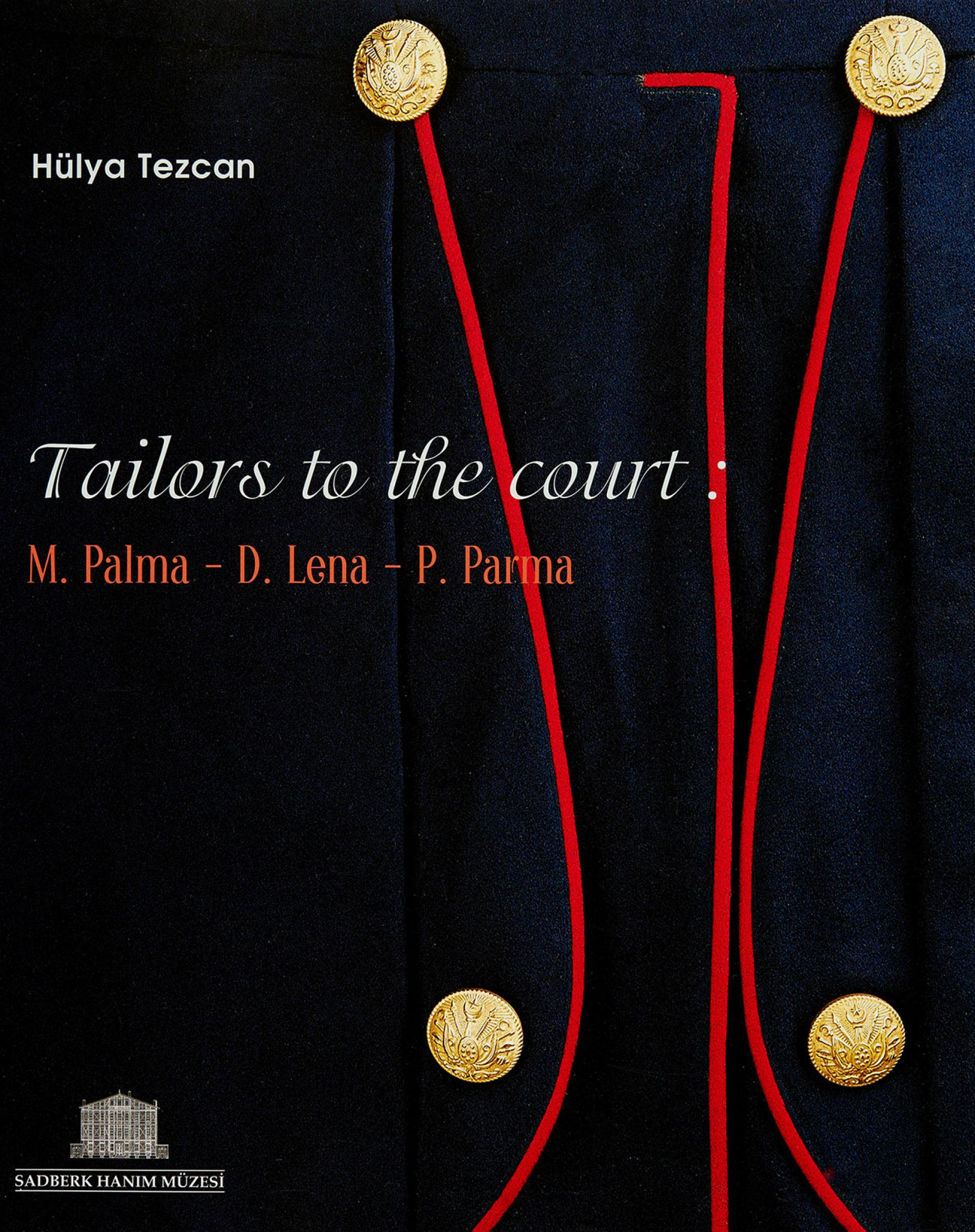 Tailors to the Court: M. Palma - D. Lena - P. Parma - BOOKS - Sadberk Hanım Museum