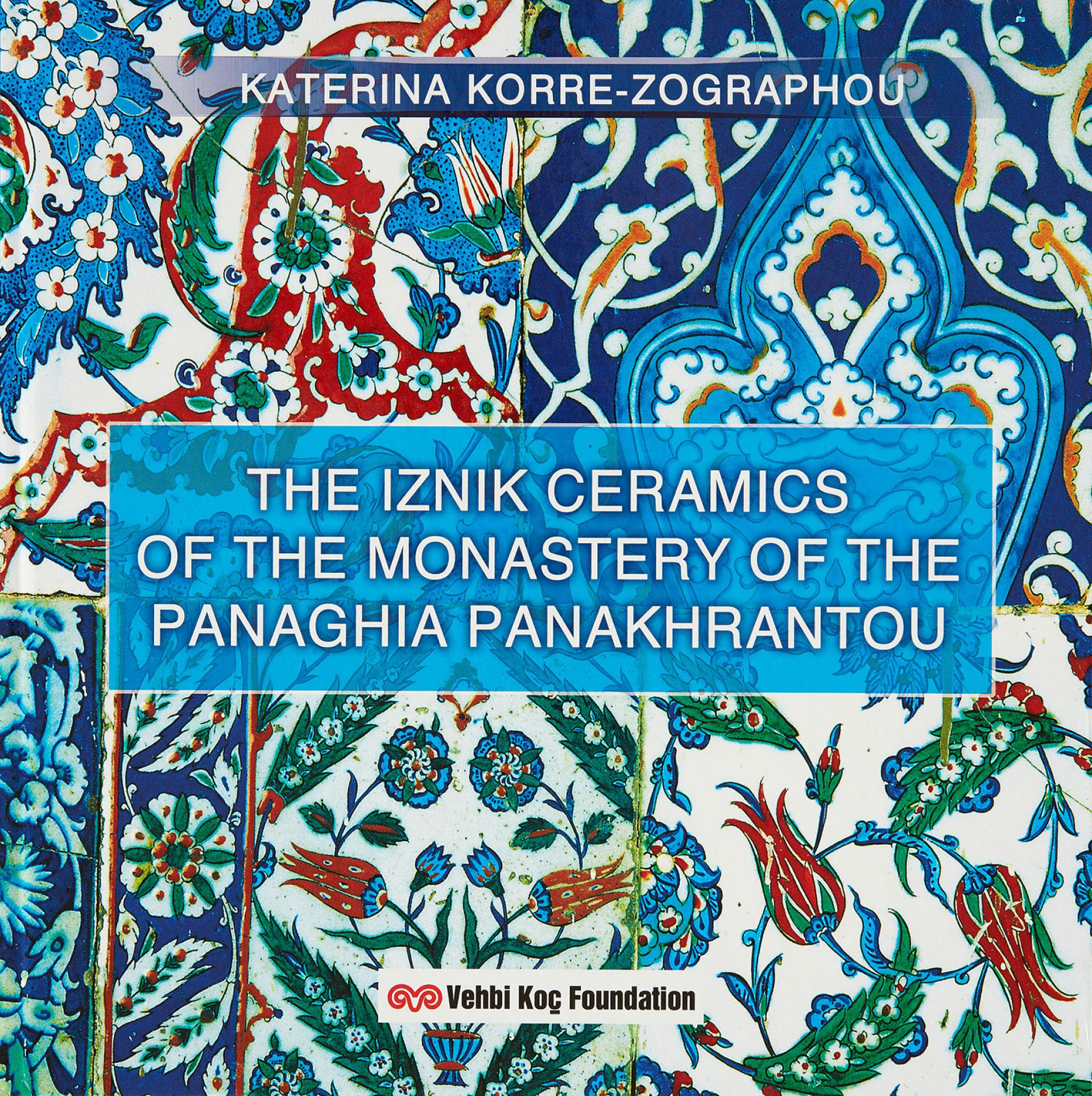 The Iznik Ceramics of the Monastry of Panaghia Panakhrantou - BOOKS - Sadberk Hanım Museum