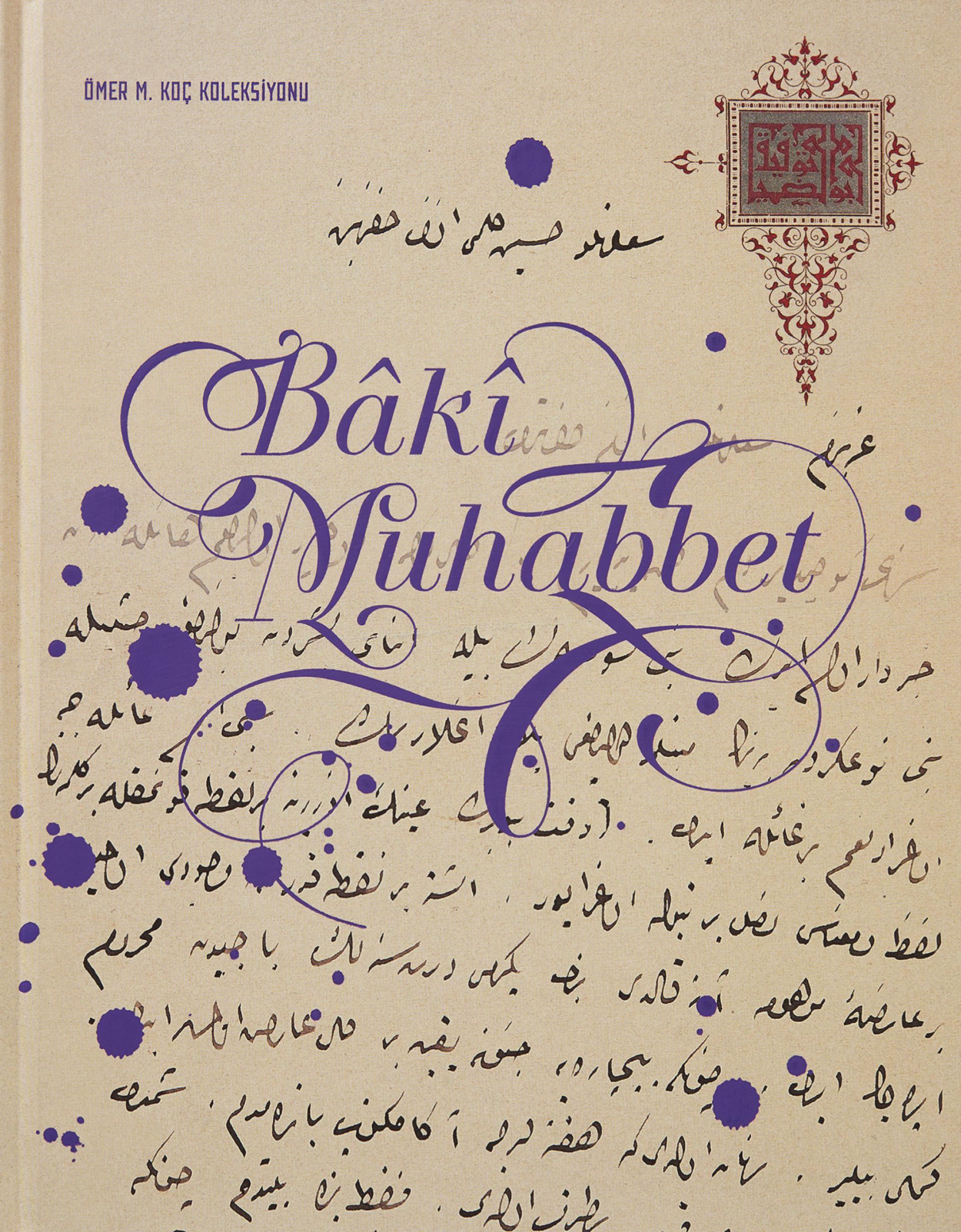 Bâkî Muhabbet - Ömer M. Koç Koleksiyonu - KİTAPLAR - Sadberk Hanım Müzesi