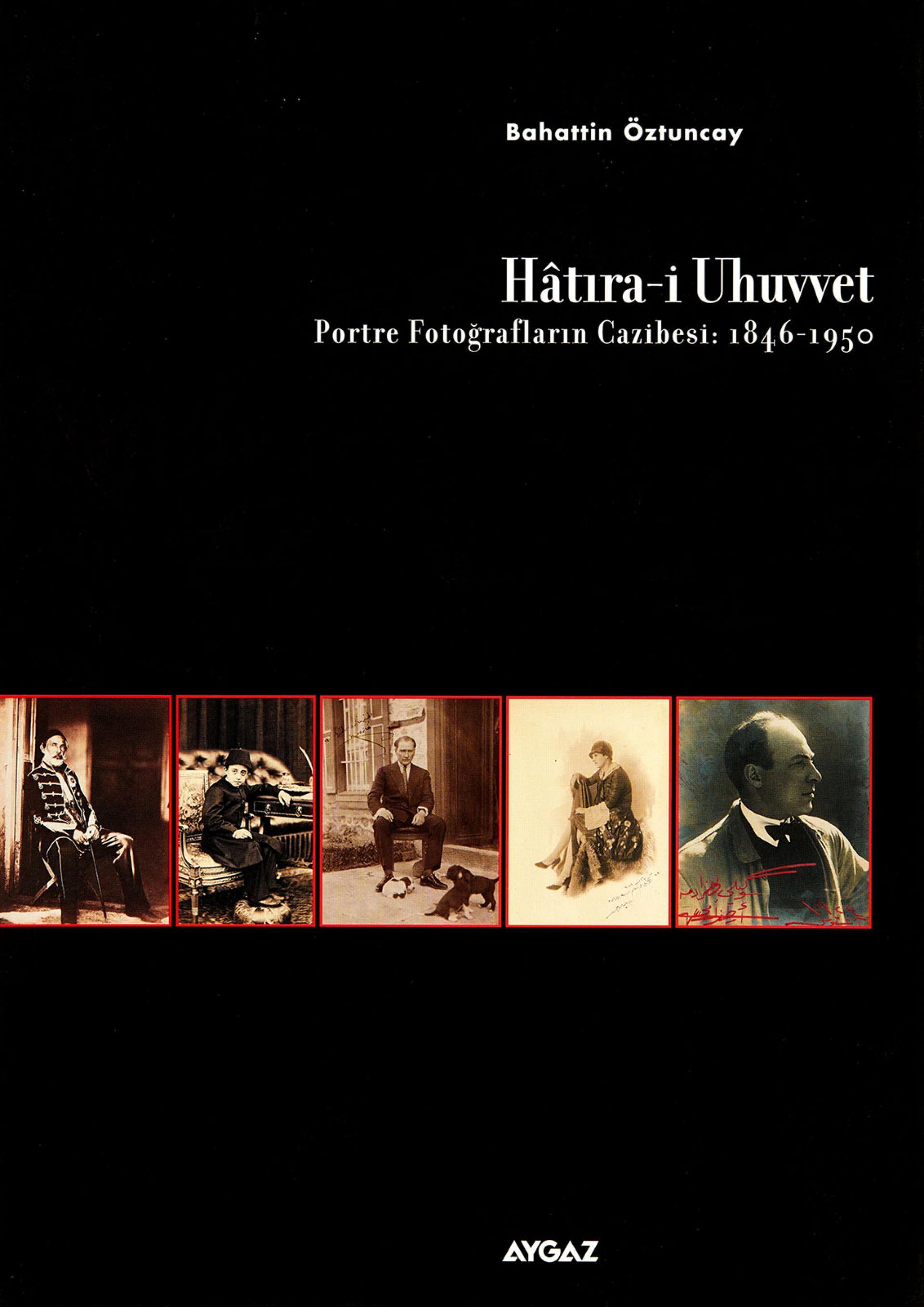 Hâtıra-i Uhuvvet - Portre Fotoğrafların Cazibesi: 1846-1950 - BOOKS - Sadberk Hanım Museum