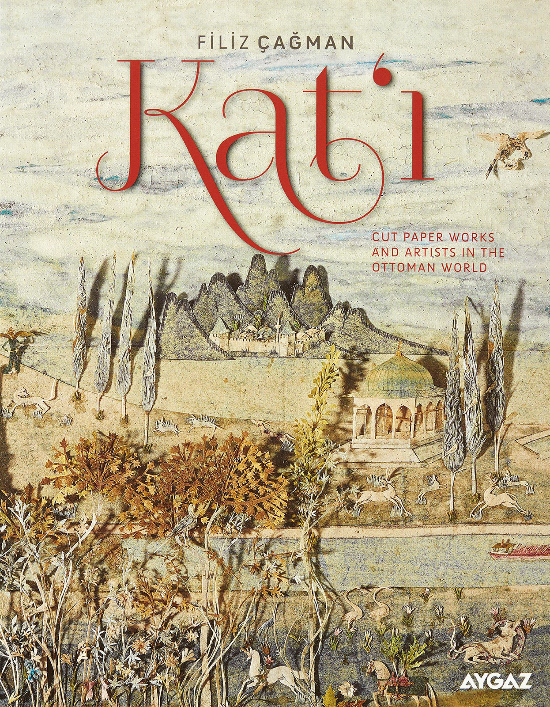 Kat'ı - Cut Paper Works and Artists in the Ottoman World - BOOKS - Sadberk Hanım Museum