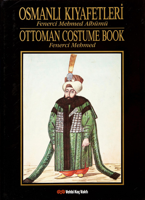 Osmanlı Kıyafetleri - Fenerci Mehmed Albümü  - KİTAPLAR - Sadberk Hanım Müzesi