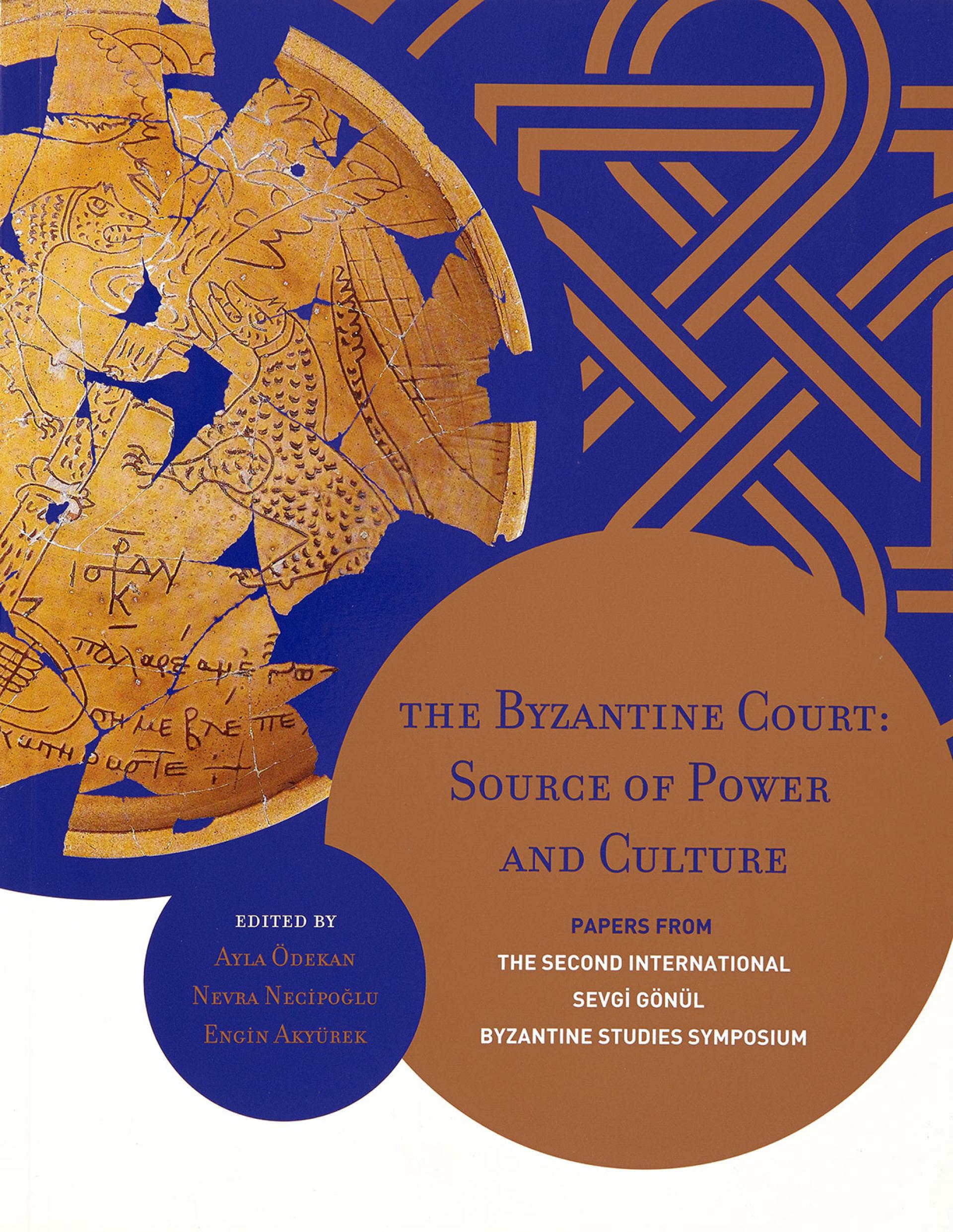 The Byzantine Court: Source of Power and Culture, Papers from the Second International Sevgi Gönül Byzantine Studies Symposium - BOOKS - Sadberk Hanım Museum