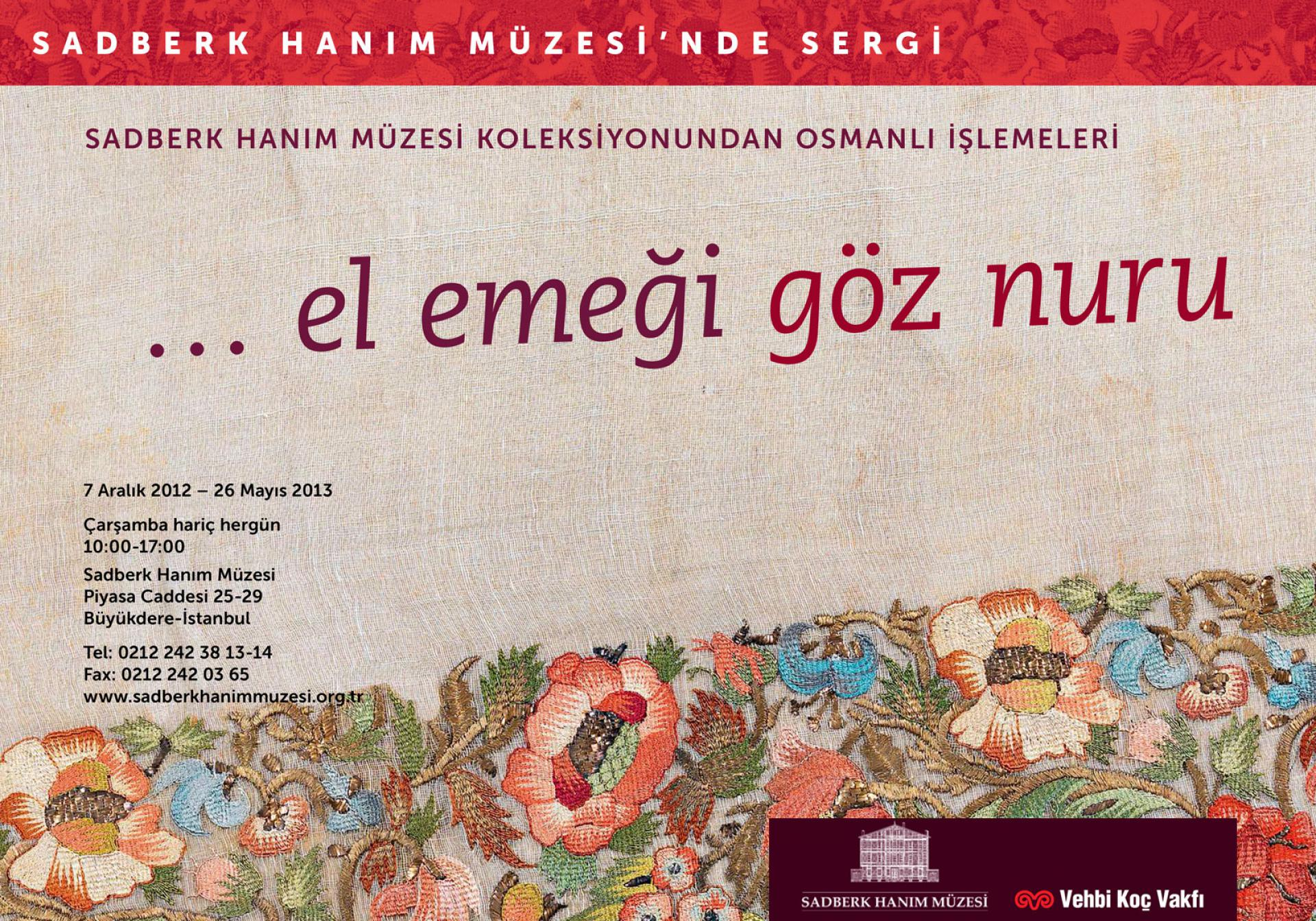 SKILL OF THE HAND DELIGHT OF THE EYE - Ottoman Embroideries in the Sadberk Hanım Museum Collection - Sadberk Hanım Museum